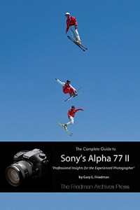 The Complete Guide to Sony's Alpha 77 II